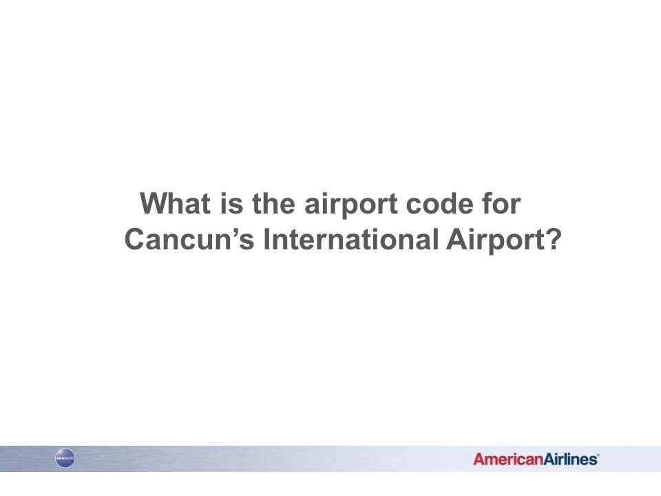 What is the airport code for Cancuns International Airport?