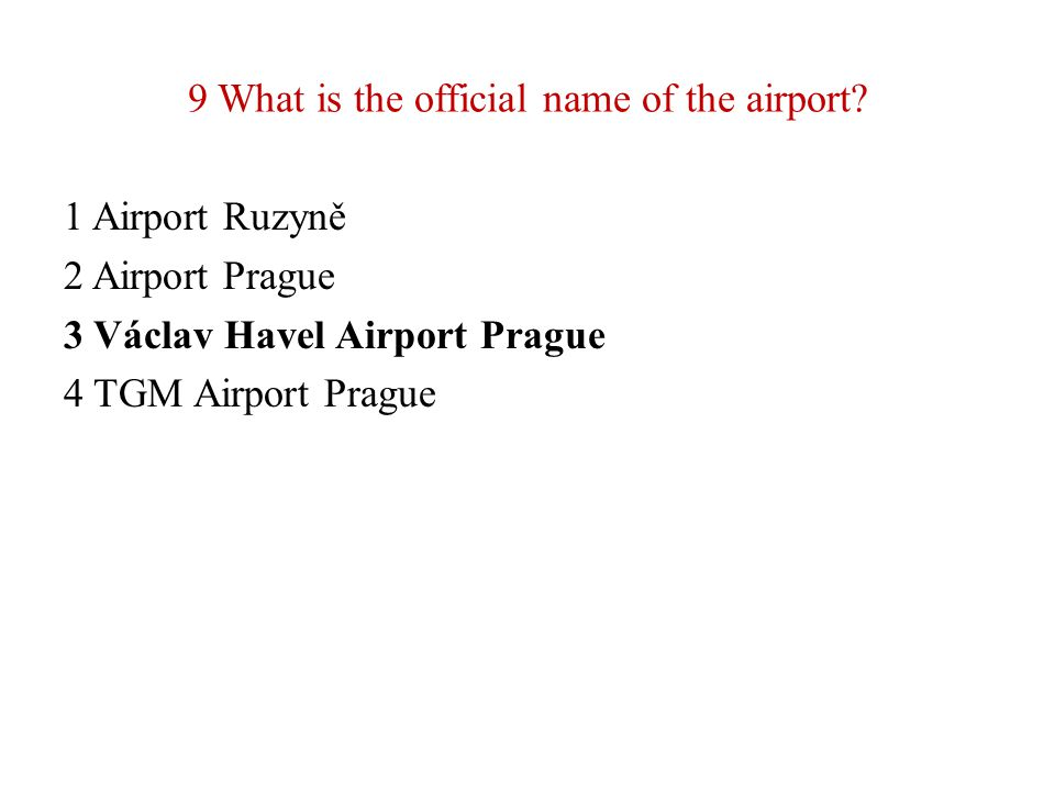 9 What is the official name of the airport.