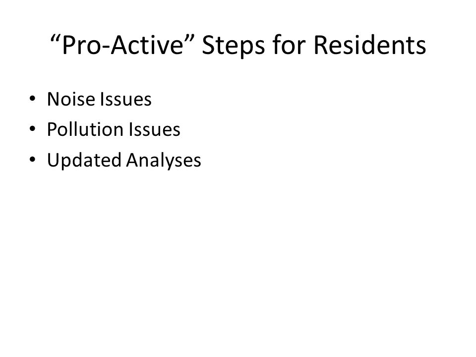 Pro-Active Steps for Residents Noise Issues Pollution Issues Updated Analyses