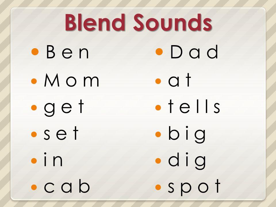Blend Sounds B e n M o m g e t s e t i n c a b D a d a t t e l l s b i g d i g s p o t