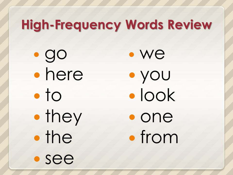 High-Frequency Words Review go here to they the see we you look one from