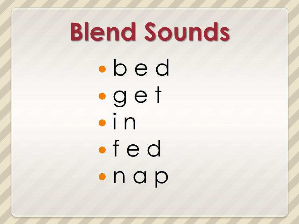 Blend Sounds b e d g e t i n f e d n a p