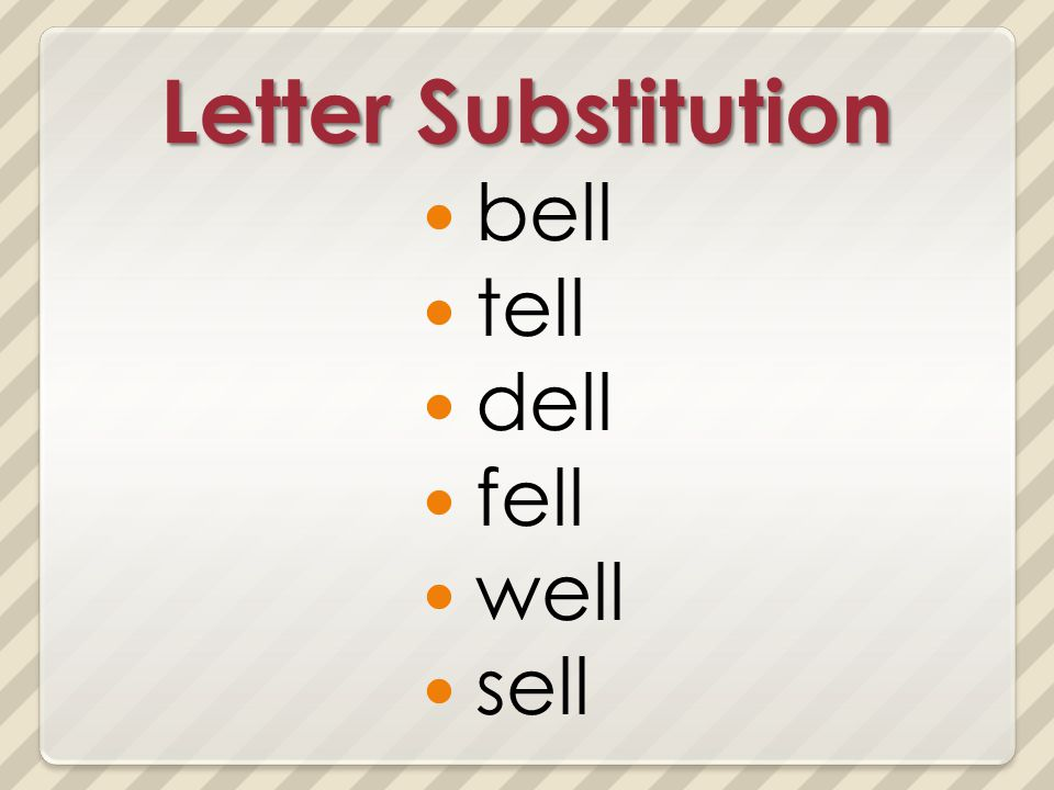Letter Substitution bell tell dell fell well sell