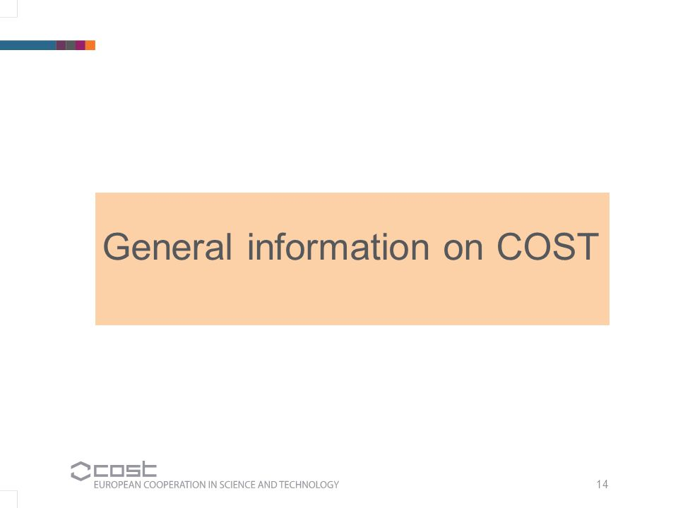 14 General information on COST