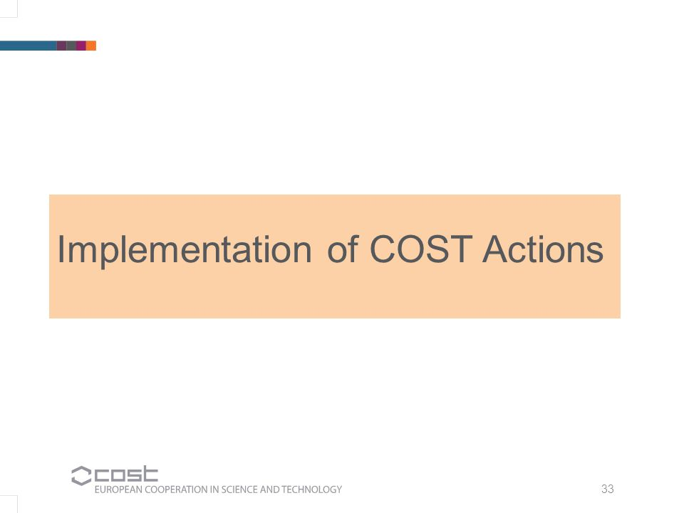 33 Implementation of COST Actions