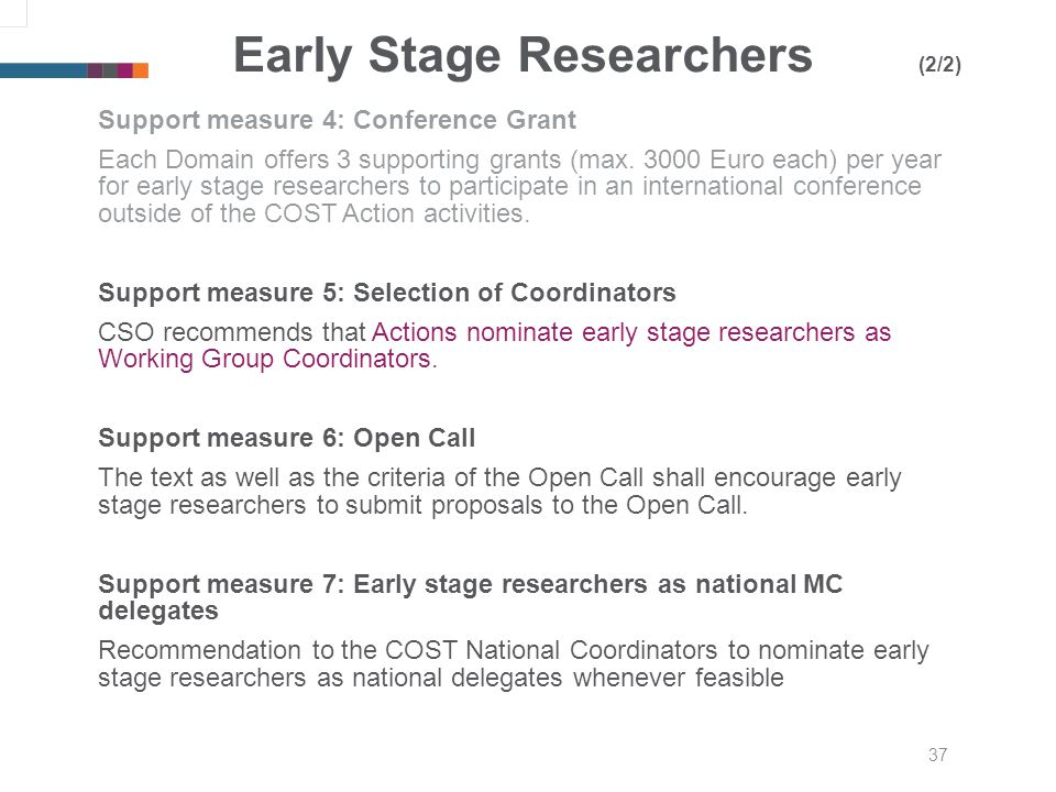 37 Early Stage Researchers (2/2) Support measure 4: Conference Grant Each Domain offers 3 supporting grants (max.