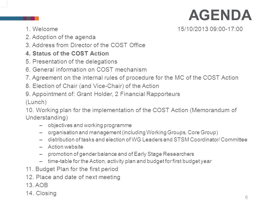 6 AGENDA 1. Welcome15/10/2013 09:00-17:00 2. Adoption of the agenda 3.