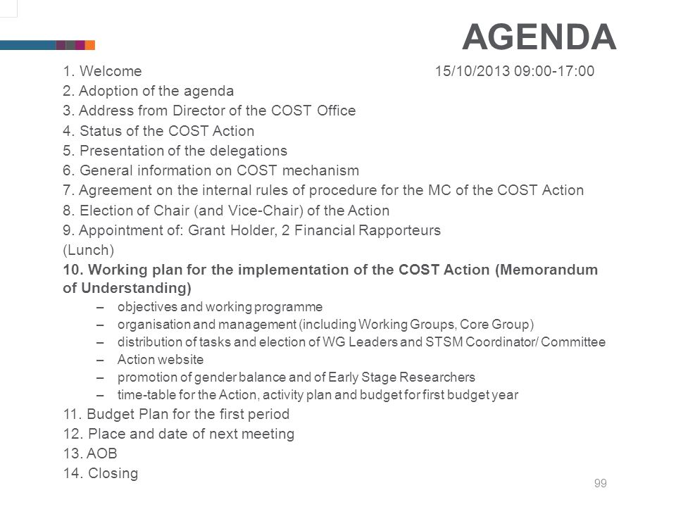 99 AGENDA 1. Welcome15/10/2013 09:00-17:00 2. Adoption of the agenda 3.