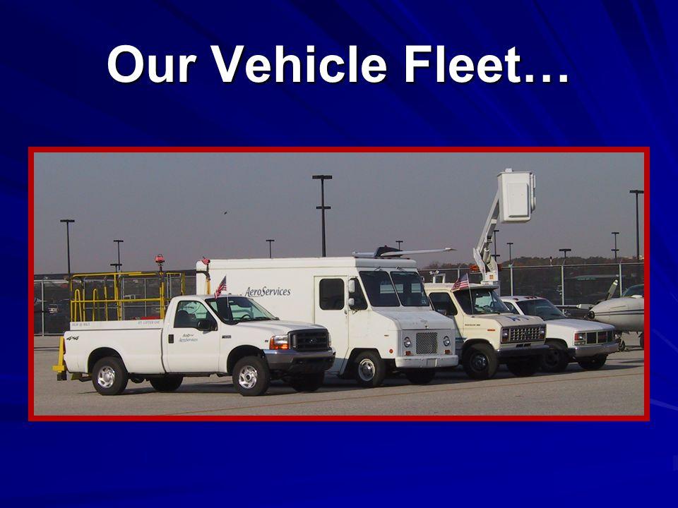Our Vehicle Fleet…