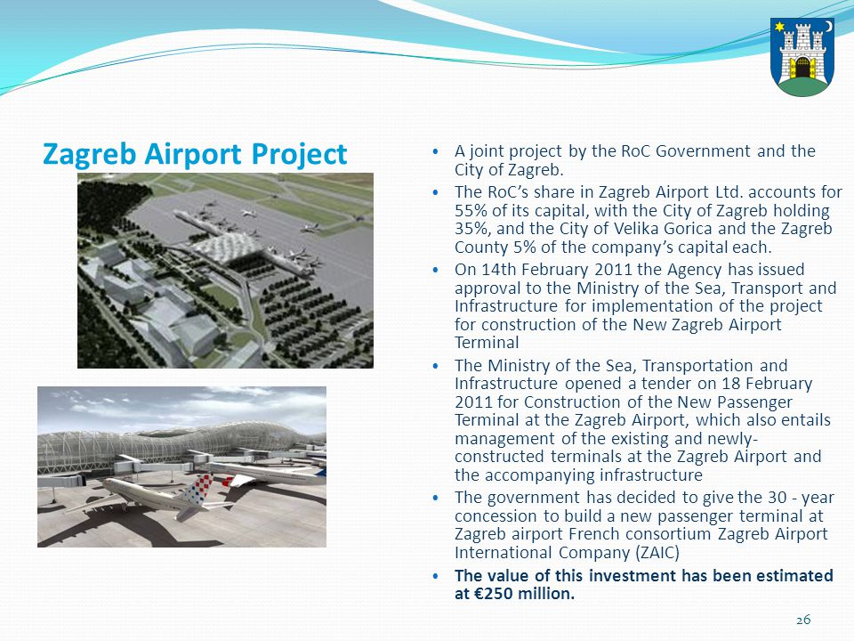 26 Zagreb Airport Project A joint project by the RoC Government and the City of Zagreb.