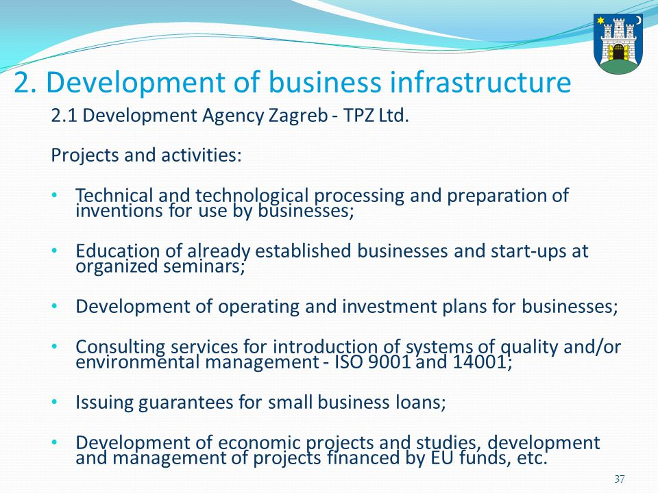 37 2. Development of business infrastructure 2.1 Development Agency Zagreb - TPZ Ltd.