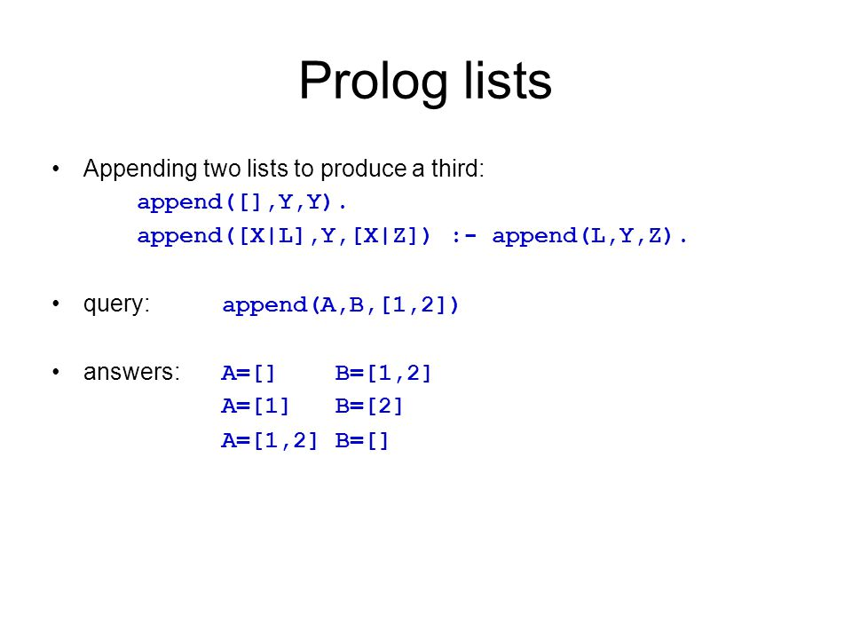 Prolog lists Appending two lists to produce a third: append([],Y,Y).