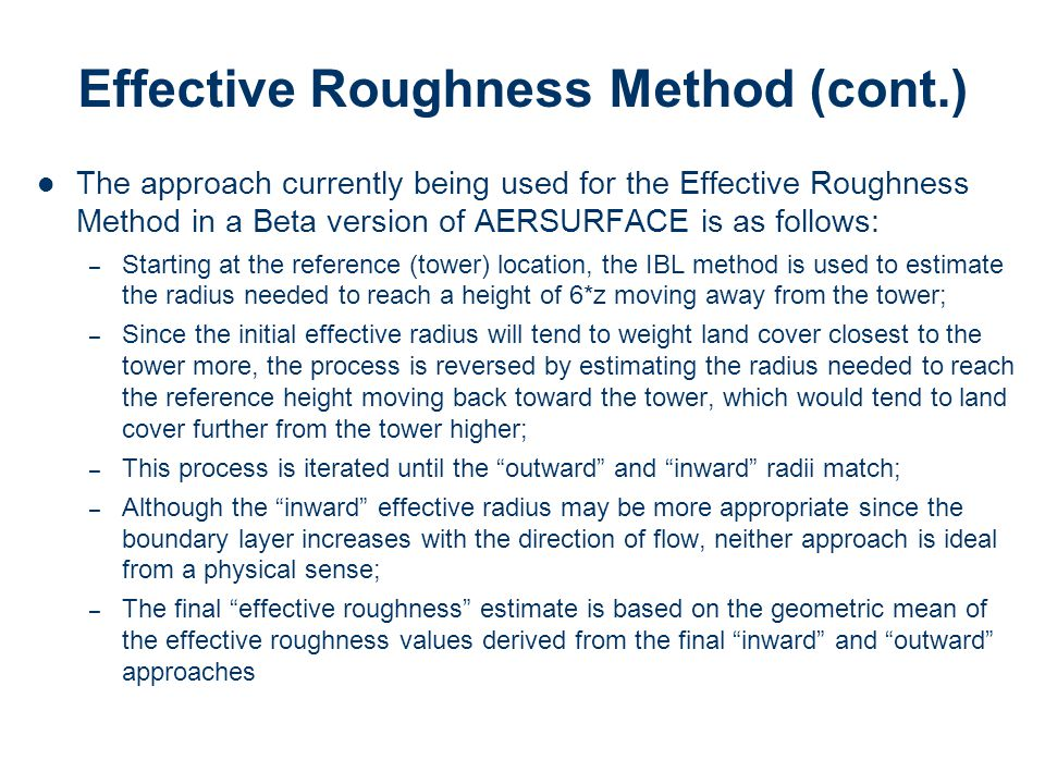 Effective Roughness Method (cont.) The approach currently being used for the Effective Roughness Method in a Beta version of AERSURFACE is as follows: