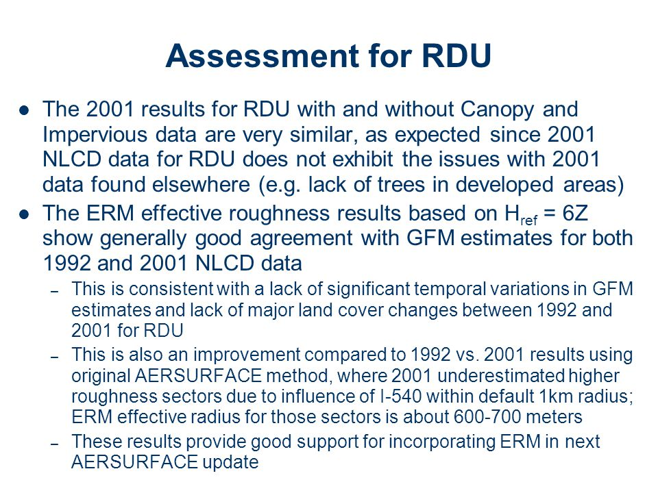 Assessment for RDU The 2001 results for RDU with and without Canopy and Impervious data are very similar, as expected since 2001 NLCD data for RDU doe