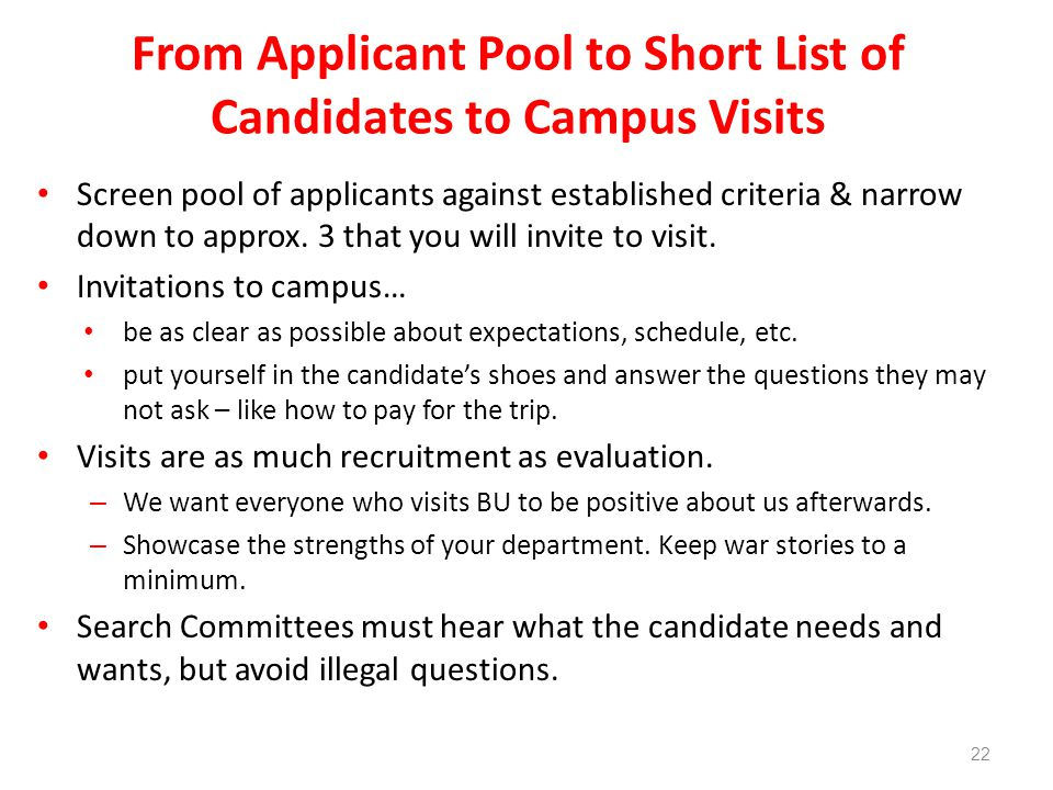 From Applicant Pool to Short List of Candidates to Campus Visits Screen pool of applicants against established criteria & narrow down to approx.