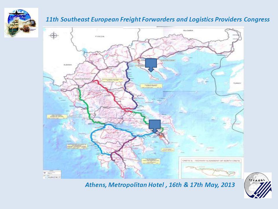 λλ Athens, Metropolitan Hotel, 16th & 17th May, 2013 11th Southeast European Freight Forwarders and Logistics Providers Congress