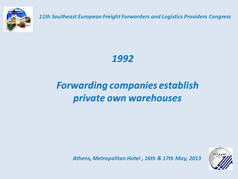 Athens, Metropolitan Hotel, 16th & 17th May, 2013 11th Southeast European Freight Forwarders and Logistics Providers Congress Maps - Agents