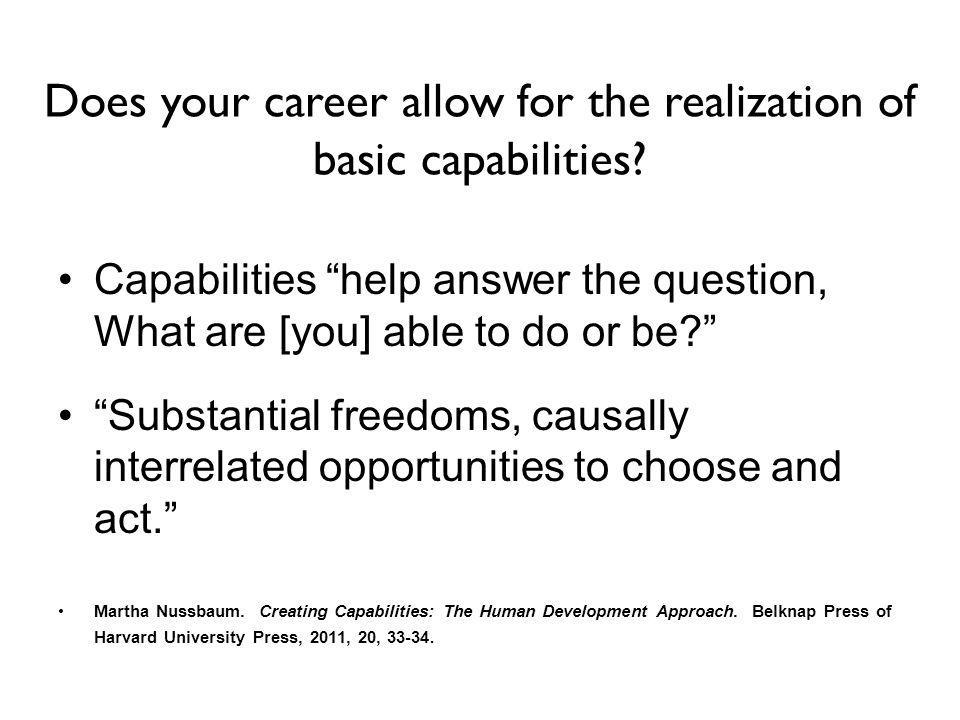 Capabilities help answer the question, What are [you] able to do or be.
