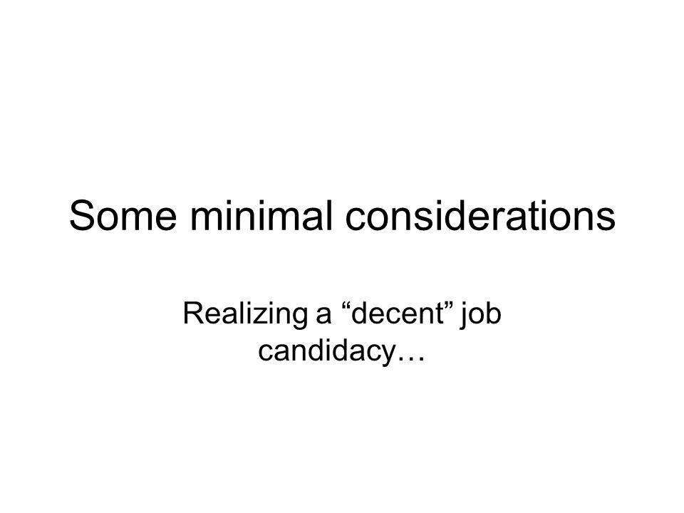 Some minimal considerations Realizing a decent job candidacy…