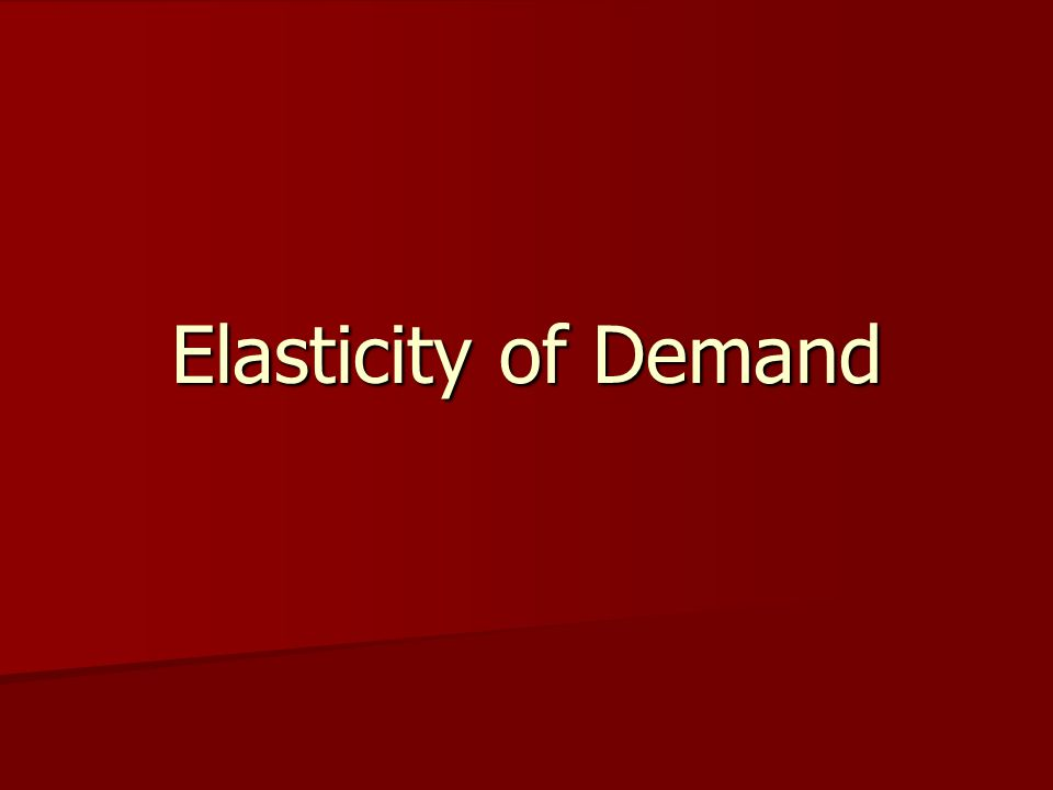 Law of demand states that if price rises (falls), quantity demanded falls (rises) Elasticity gives us more information about the consumer Price elasticity seeks to quantify how much quantity demanded falls (rises)