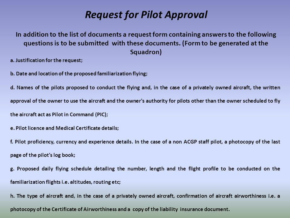a. Justification for the request; b. Date and location of the proposed familiarization flying; d.