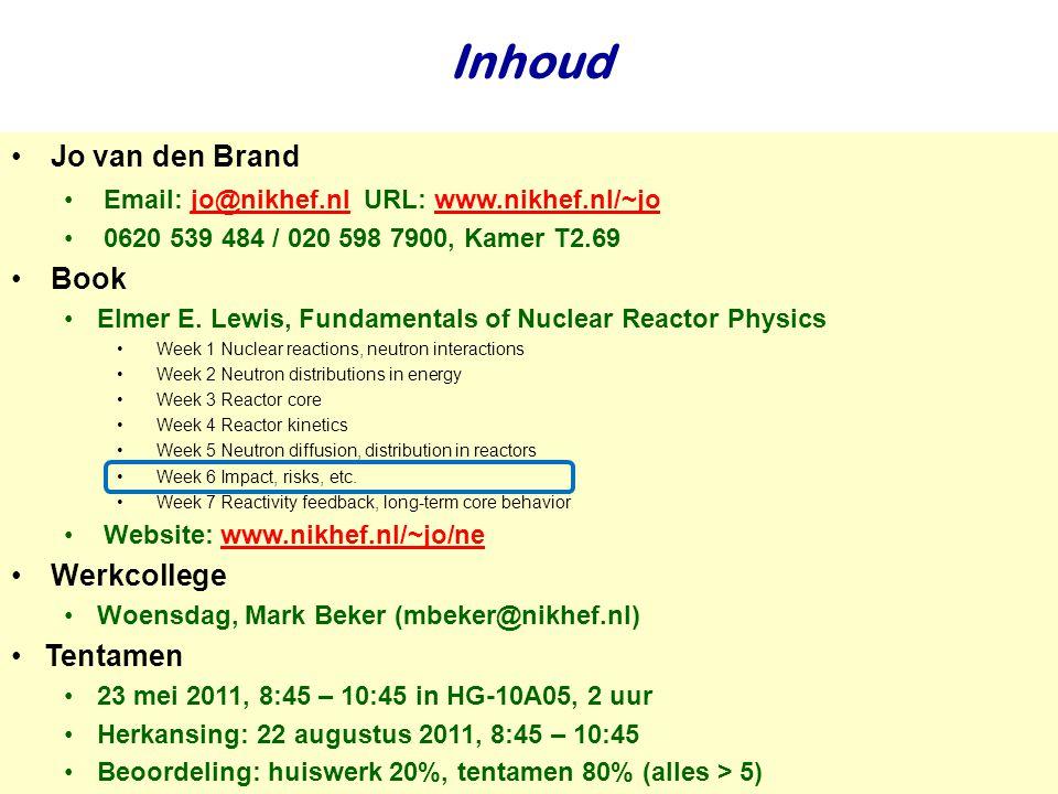 Najaar 2009Jo van den Brand Inhoud Jo van den Brand Email: jo@nikhef.nl URL: www.nikhef.nl/~jo jo@nikhef.nlwww.nikhef.nl/~jo 0620 539 484 / 020 598 7900, Kamer T2.69 Book Elmer E.