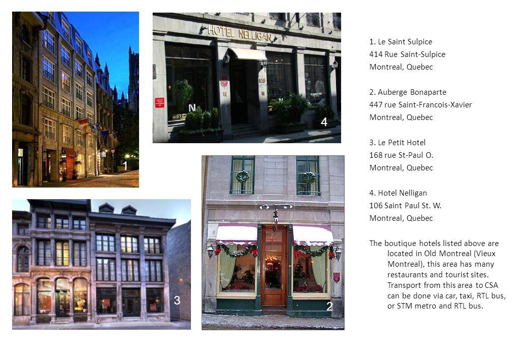 1. Le Saint Sulpice 414 Rue Saint-Sulpice Montreal, Quebec 2.