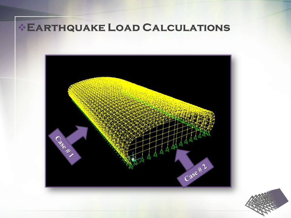 Case # 1 Case # 2 Earthquake Load Calculations