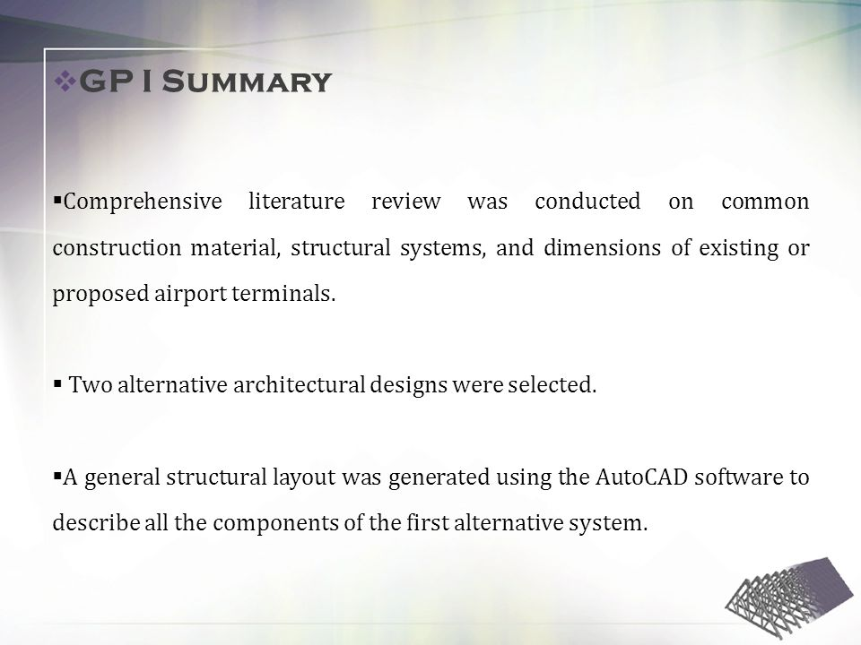 Comprehensive literature review was conducted on common construction material, structural systems, and dimensions of existing or proposed airport terminals.
