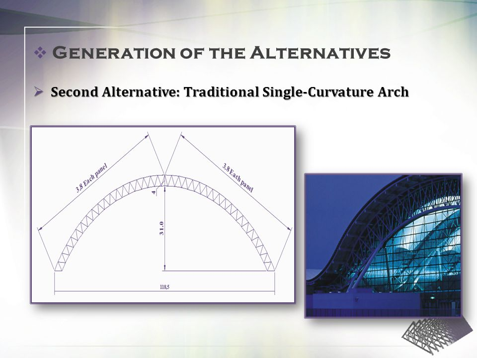 Second Alternative: Traditional Single-Curvature Arch Second Alternative: Traditional Single-Curvature Arch Generation of the Alternatives
