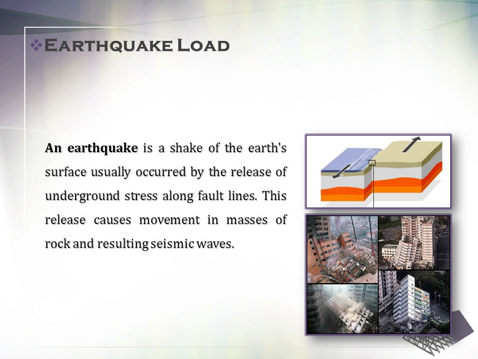 9 An earthquake is a shake of the earth s surface usually occurred by the release of underground stress along fault lines.