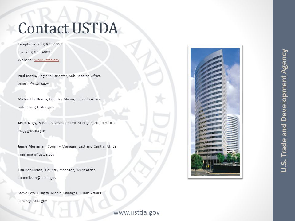 www.ustda.gov U.S. Trade and Development Agency Contact USTDA Telephone (703) 875-4357 Fax (703) 875-4009 Website: www.ustda.gov Paul Marin, Regional