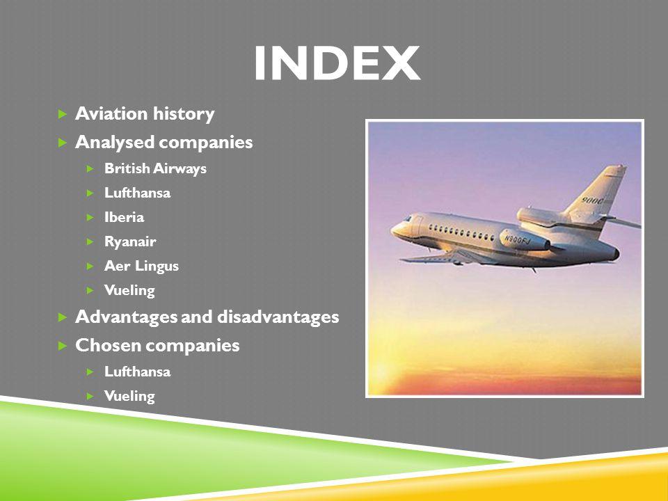 INDEX Aviation history Analysed companies British Airways Lufthansa Iberia Ryanair Aer Lingus Vueling Advantages and disadvantages Chosen companies Lu
