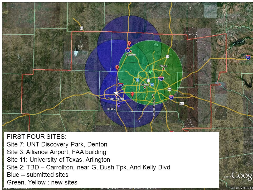 FIRST FOUR SITES: Site 7: UNT Discovery Park, Denton Site 3: Alliance Airport, FAA building Site 11: University of Texas, Arlington Site 2: TBD – Carr