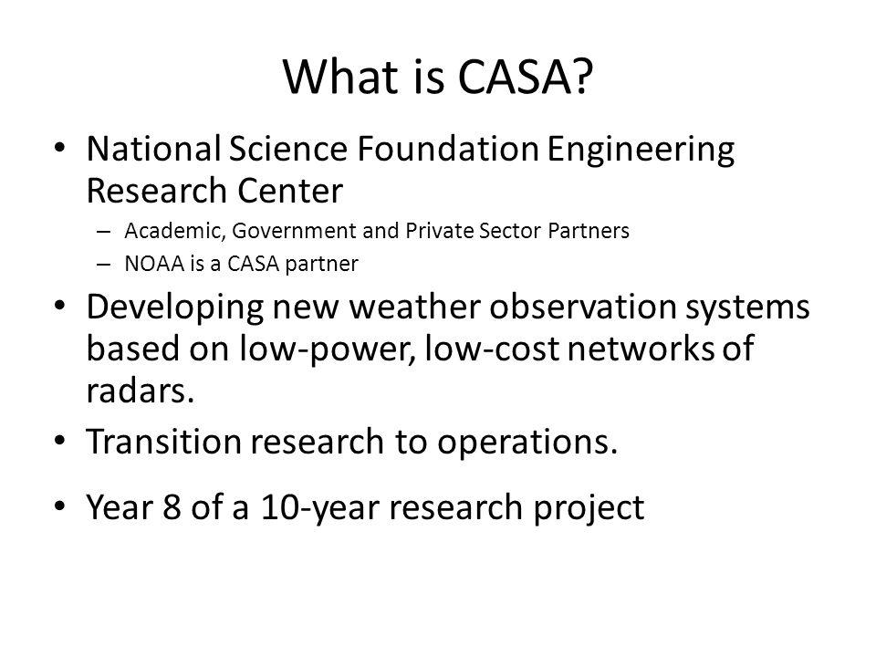 Purpose: Establish a radar network in the Dallas- Fort Worth area using CASA technology.