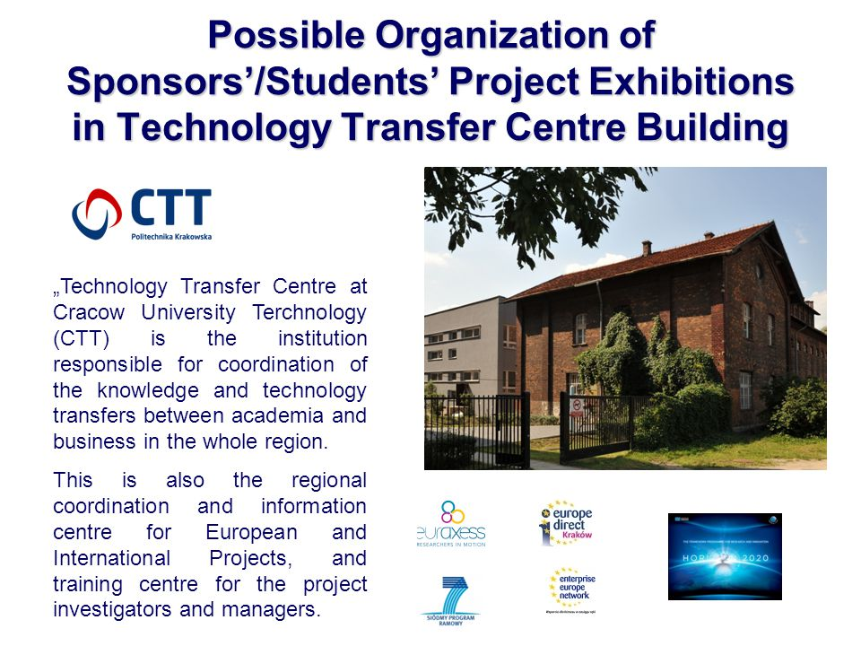 Possible Organization of Sponsors/Students Project Exhibitions in Technology Transfer Centre Building Technology Transfer Centre at Cracow University