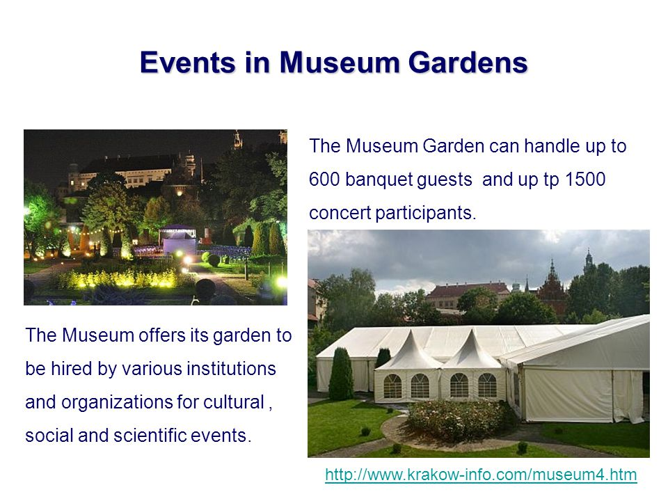 Events in Museum Gardens The Museum offers its garden to be hired by various institutions and organizations for cultural, social and scientific events.