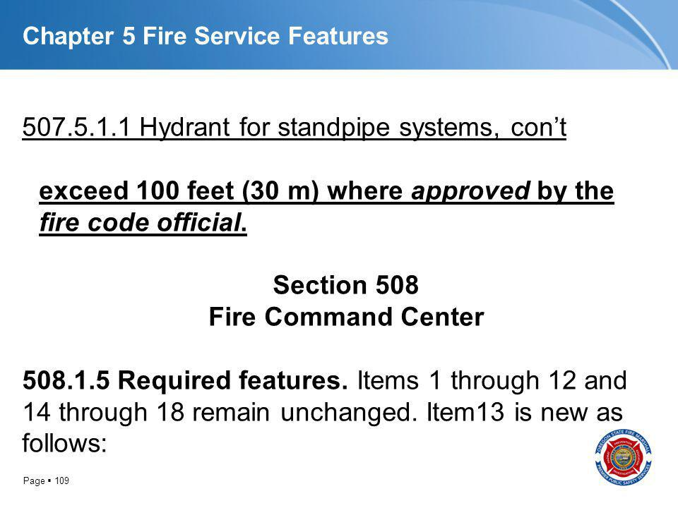 Page 109 Chapter 5 Fire Service Features 507.5.1.1 Hydrant for standpipe systems, cont exceed 100 feet (30 m) where approved by the fire code official