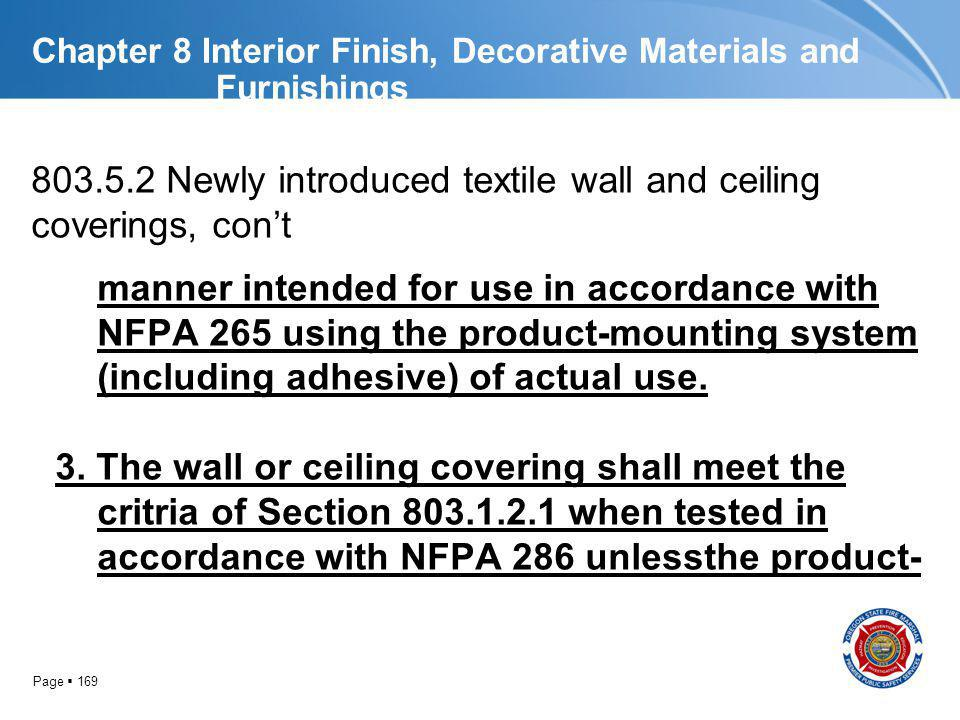 Page 169 Chapter 8 Interior Finish, Decorative Materials and Furnishings 803.5.2 Newly introduced textile wall and ceiling coverings, cont manner inte