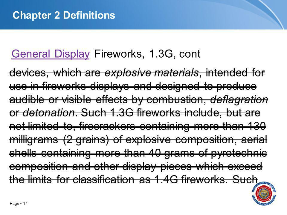 Page 17 Chapter 2 Definitions General Display Fireworks, 1.3G, cont devices, which are explosive materials, intended for use in fireworks displays and