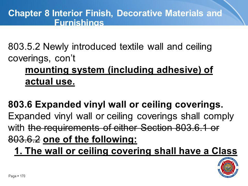 Page 170 Chapter 8 Interior Finish, Decorative Materials and Furnishings 803.5.2 Newly introduced textile wall and ceiling coverings, cont mounting sy