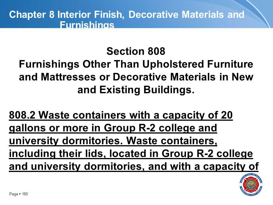 Page 185 Chapter 8 Interior Finish, Decorative Materials and Furnishings Section 808 Furnishings Other Than Upholstered Furniture and Mattresses or De