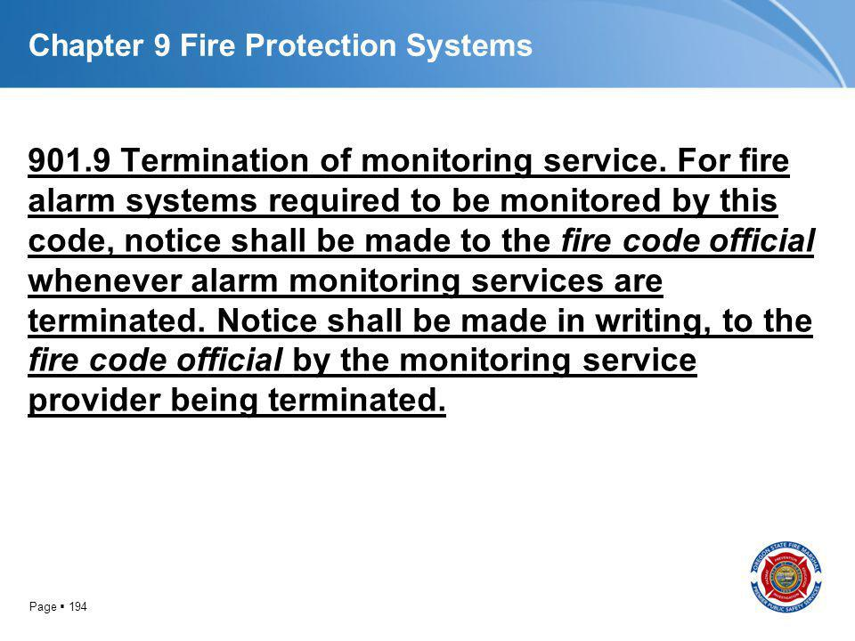 Page 194 Chapter 9 Fire Protection Systems 901.9 Termination of monitoring service. For fire alarm systems required to be monitored by this code, noti
