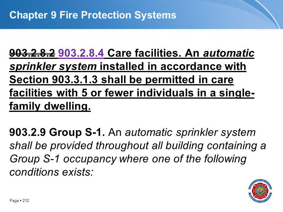 Page 212 Chapter 9 Fire Protection Systems 903.2.8.2 903.2.8.4 Care facilities. An automatic sprinkler system installed in accordance with Section 903