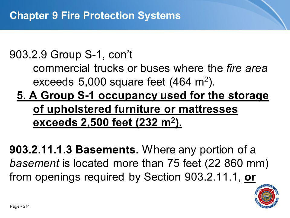 Page 214 Chapter 9 Fire Protection Systems 903.2.9 Group S-1, cont commercial trucks or buses where the fire area exceeds 5,000 square feet (464 m 2 )