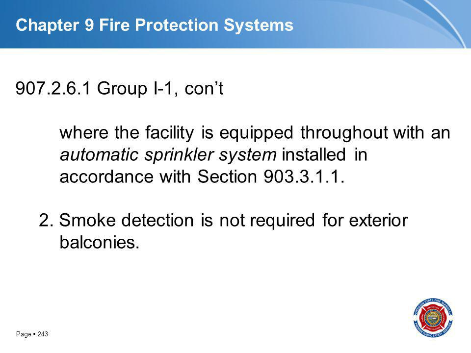 Page 243 Chapter 9 Fire Protection Systems 907.2.6.1 Group I-1, cont where the facility is equipped throughout with an automatic sprinkler system inst