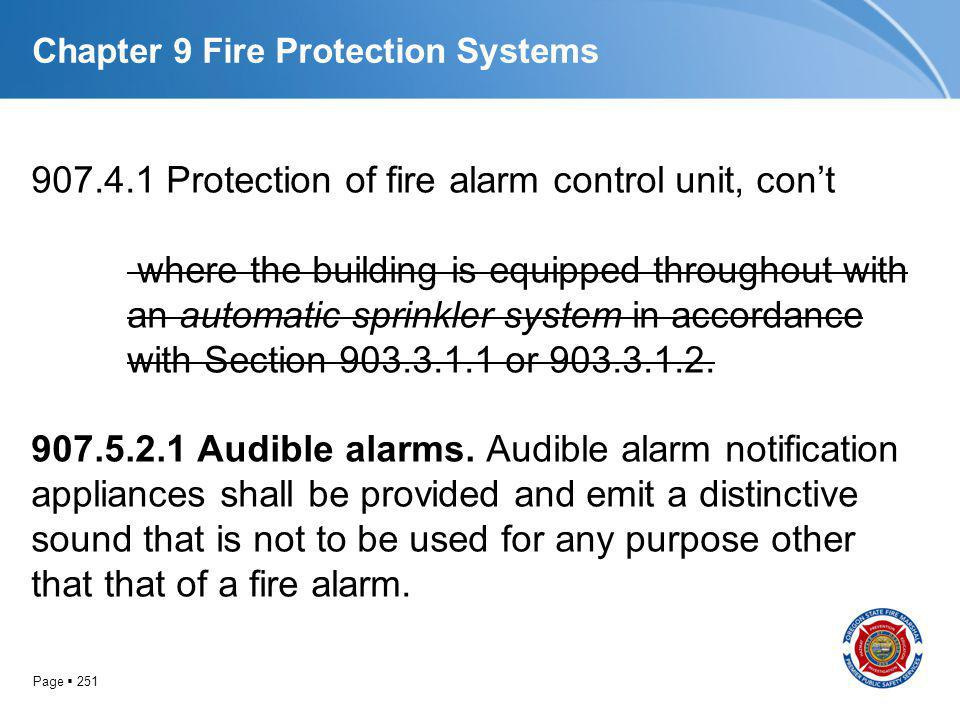 Page 251 Chapter 9 Fire Protection Systems 907.4.1 Protection of fire alarm control unit, cont where the building is equipped throughout with an autom