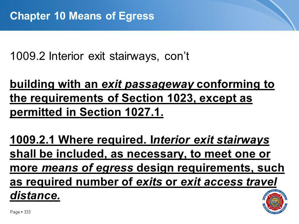 Page 333 Chapter 10 Means of Egress 1009.2 Interior exit stairways, cont building with an exit passageway conforming to the requirements of Section 10