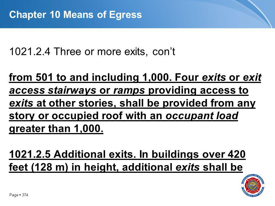 Page 374 Chapter 10 Means of Egress 1021.2.4 Three or more exits, cont from 501 to and including 1,000. Four exits or exit access stairways or ramps p