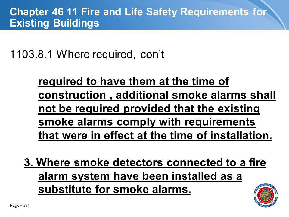 Page 391 Chapter 46 11 Fire and Life Safety Requirements for Existing Buildings 1103.8.1 Where required, cont required to have them at the time of con